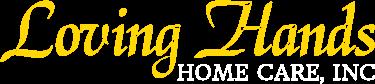 Loving Hands Home Care, Inc.